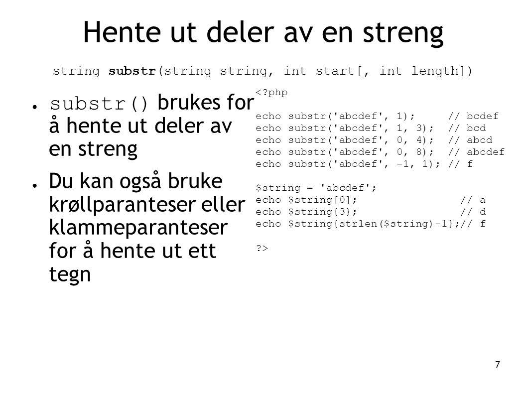 Hente ut deler av en streng string substr(string string, int start[, int length])